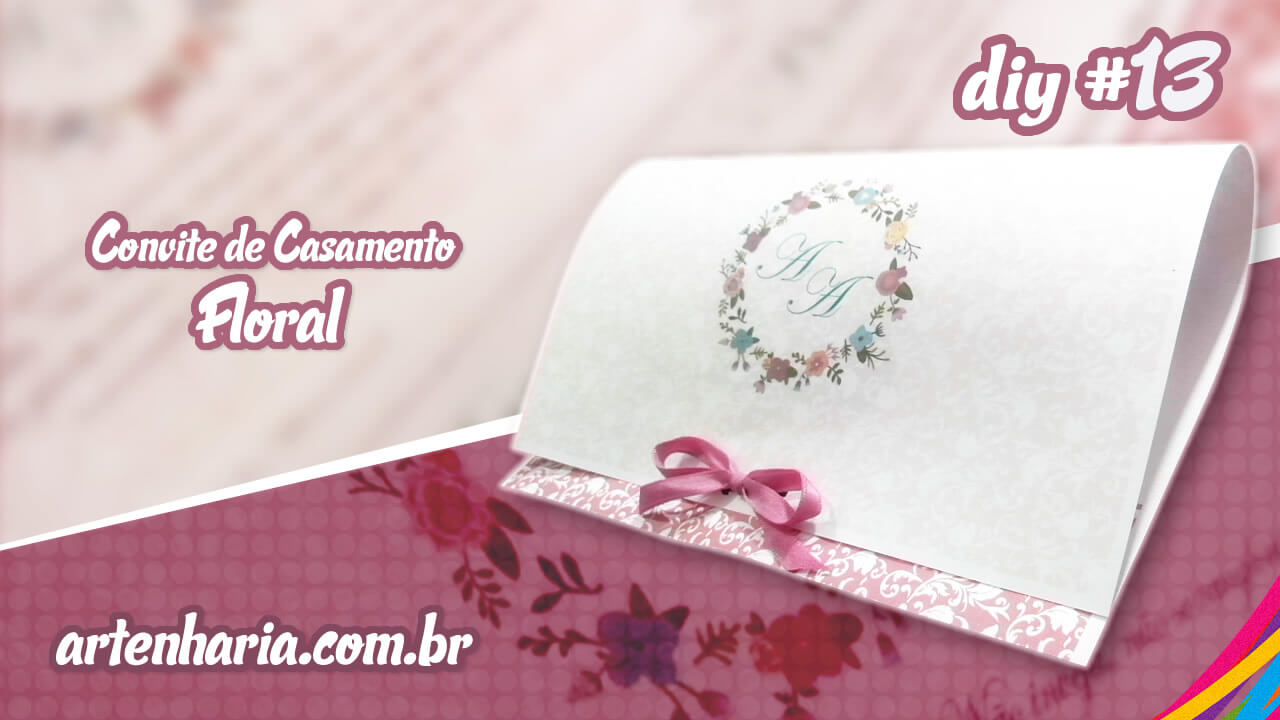 Convite De Casamento Floral Como Fazer Artenharia Diy 13